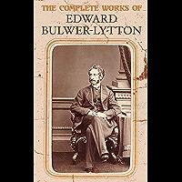 The Complete Works of Edward Bulwer-Lytton: Falkland, Devereux, Paul Clifford, Eugene Aram, The Last Days of Pompeii…
