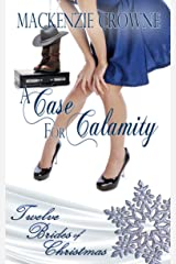 A Case for Calamity (Twelve Brides of Christmas Book 8) Kindle Edition
