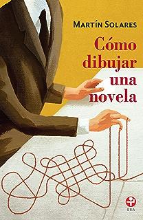 Cómo dibujar una novela (Spanish Edition)
