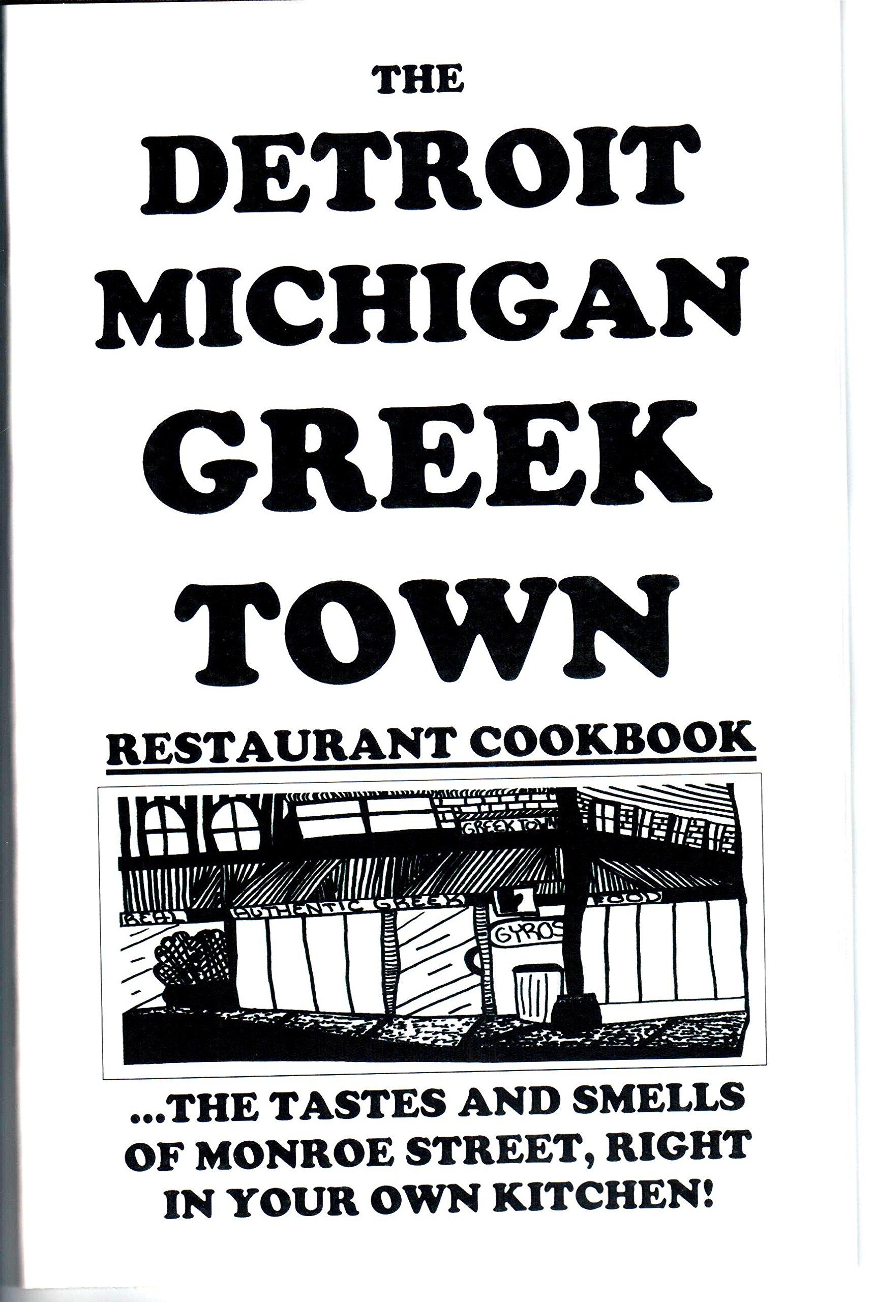 The Detroit Michigan Greek Town Restaurant Cookbook (\