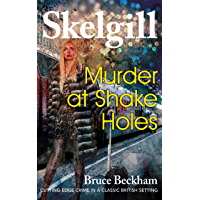 Murder at Shake Holes: NEW  for 2019 – a gripping crime mystery with a sinister twist (Detective Inspector Skelgill Investigates Book 13)