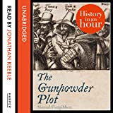 The Gunpowder Plot: History in an Hour