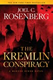 The Kremlin Conspiracy: A Marcus Ryker Series Political and Military Action Thriller: (Book 1)