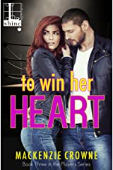 To Win Her Heart (The Players Book 3) Kindle Edition