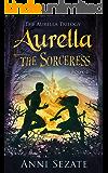 Aurella the Sorceress (The Aurella Trilogy Book 2)