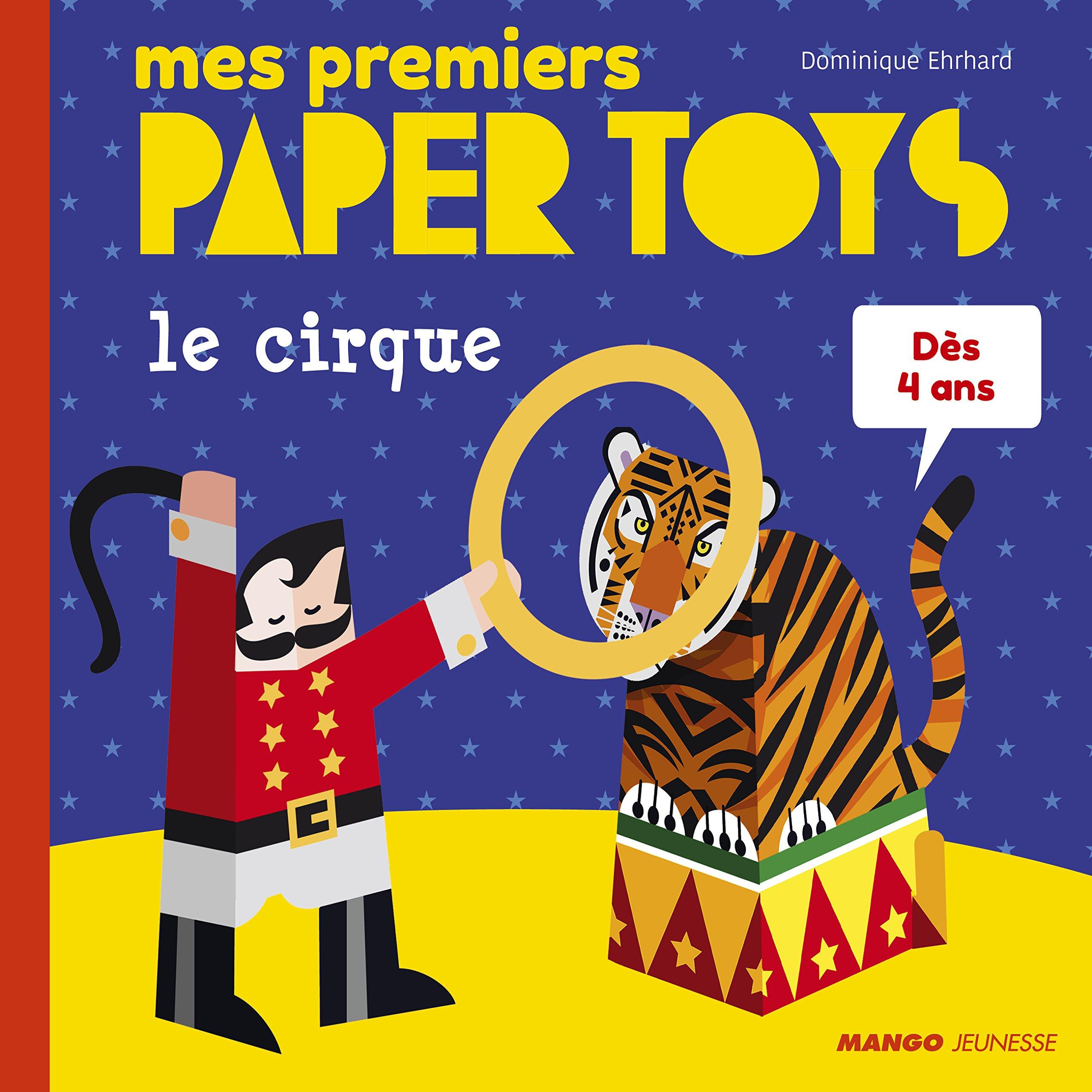 Le cirque Album – 10 mars 2017 Dominique Erhard Mango Jeunesse 2740432577 Loisirs créatifs