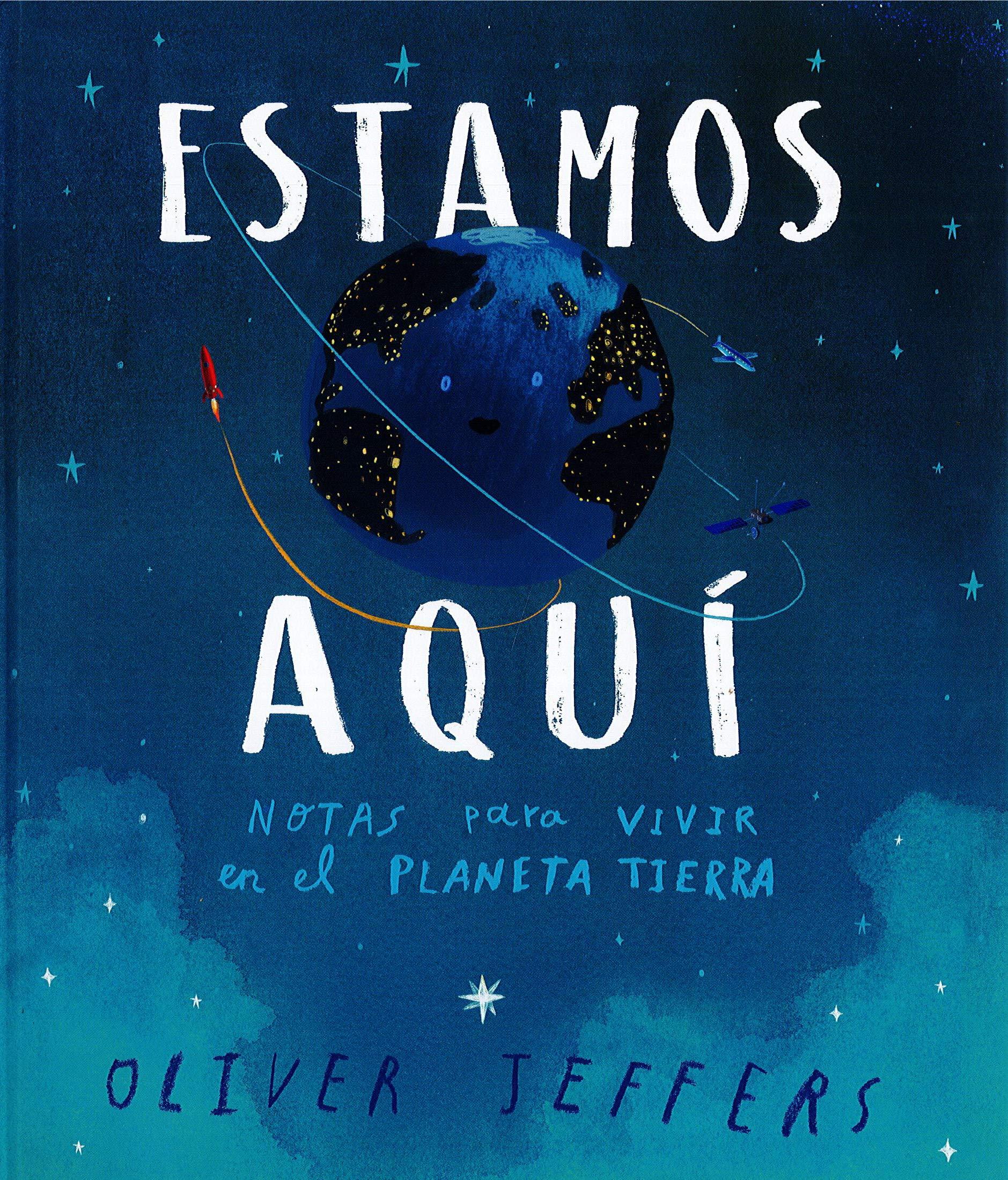 Estamos aquí: Notas para vivir en el planeta Tierra Álbumes: Amazon.es:  Jeffers, Oliver, Jeffers, Oliver, Llisterri, Anna: Libros