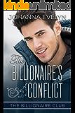 The Billionaire's Conflict: A Clean Billionaire Romance (The Billionaire Club Book 2)