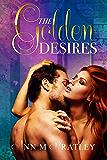 The Golden Desires (The Golden Desires Series Book 1)
