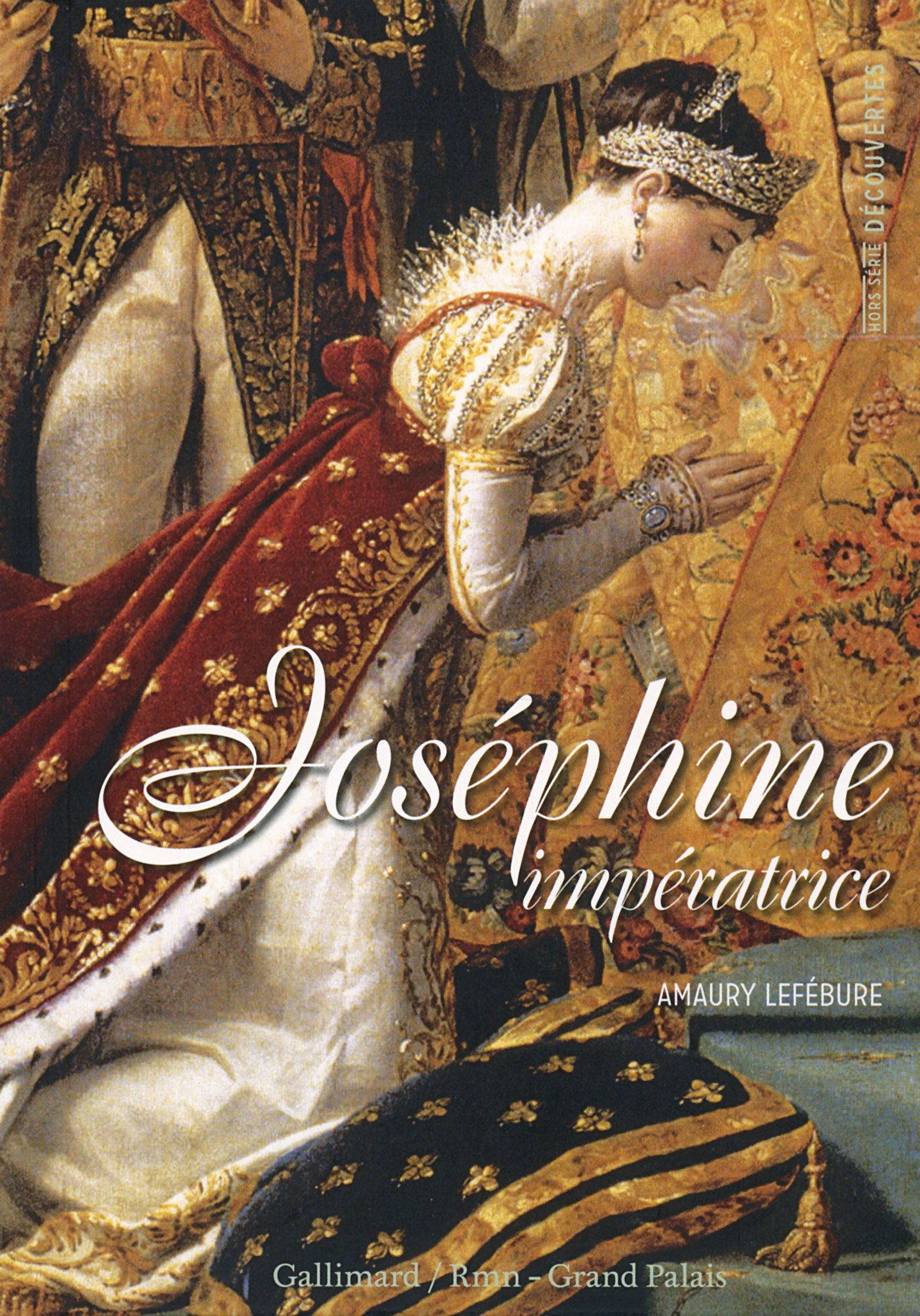 Decouverte Gallimard Hors-Serie: Josephine: imperatrice ebook