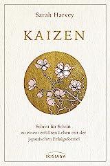 Kaizen: Schritt für Schritt zu einem erfüllten Leben mit der japanischen Erfolgsformel (German Edition) Kindle Edition