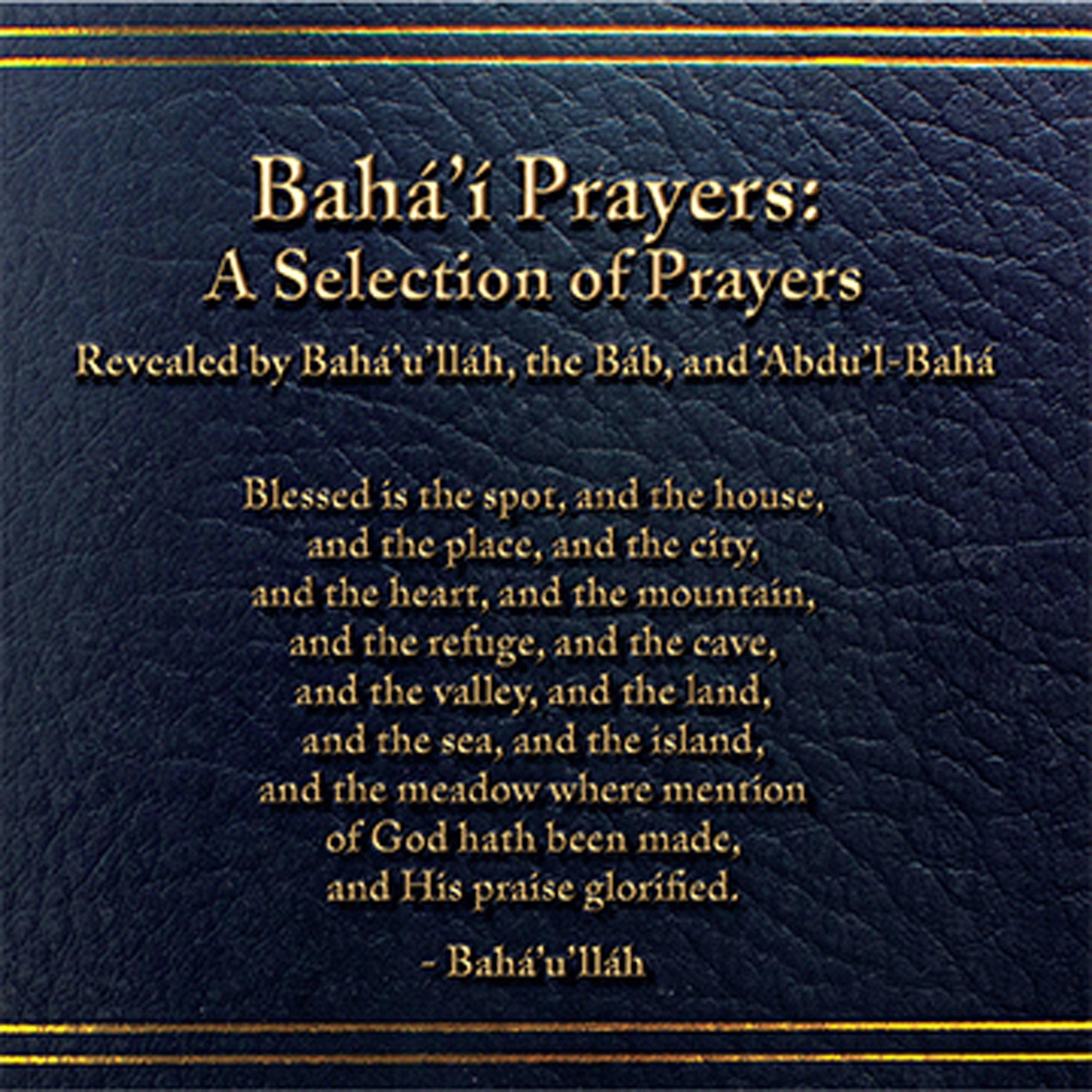 Baha'I Prayers  A Selection Of Prayers