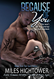 Because Of You (The Loft Series Book 3)