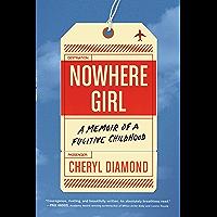 Nowhere Girl: A Memoir of a Fugitive Childhood