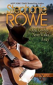 A Real Cowboy Never Walks Away (Wyoming Rebels Book 4)