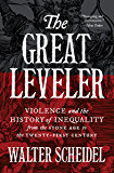 The Great Leveler: Violence and the History of Inequality from the Stone Age to the Twenty-First Century (The Princeton Economic History of the Western World Book 69)