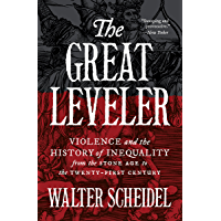The Great Leveler: Violence and the History of Inequality from the Stone Age to the Twenty-First Century (The Princeton Economic History of the Western World Book 69) (English Edition)