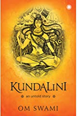 Kundalini: An untold story Kindle Edition