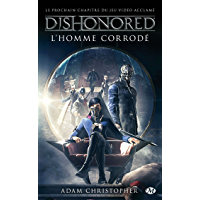 L'homme corrodé: Dishonored, T1