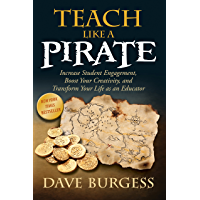 Teach Like a PIRATE: Increase Student Engagement, Boost Your Creativity, and Transform Your Life as an Educator (English…