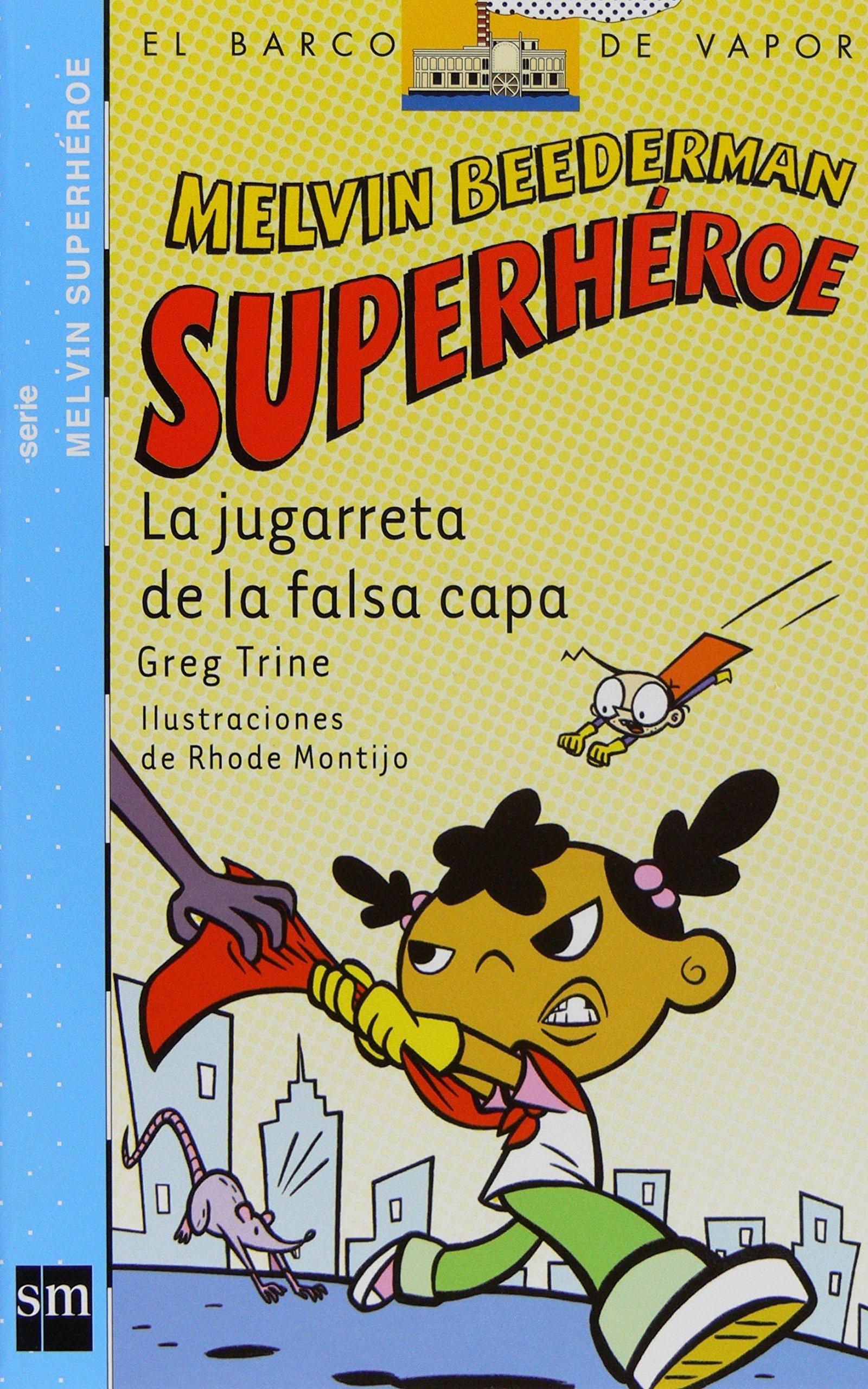 Download La jugarreta de la falsa capa (El barco de vapor: Melvin Beederab Superheroe/ The Steamboat: Melvin Beederman Superhero) (Spanish Edition) ebook