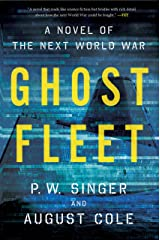 Ghost Fleet: A Novel of the Next World War Kindle Edition