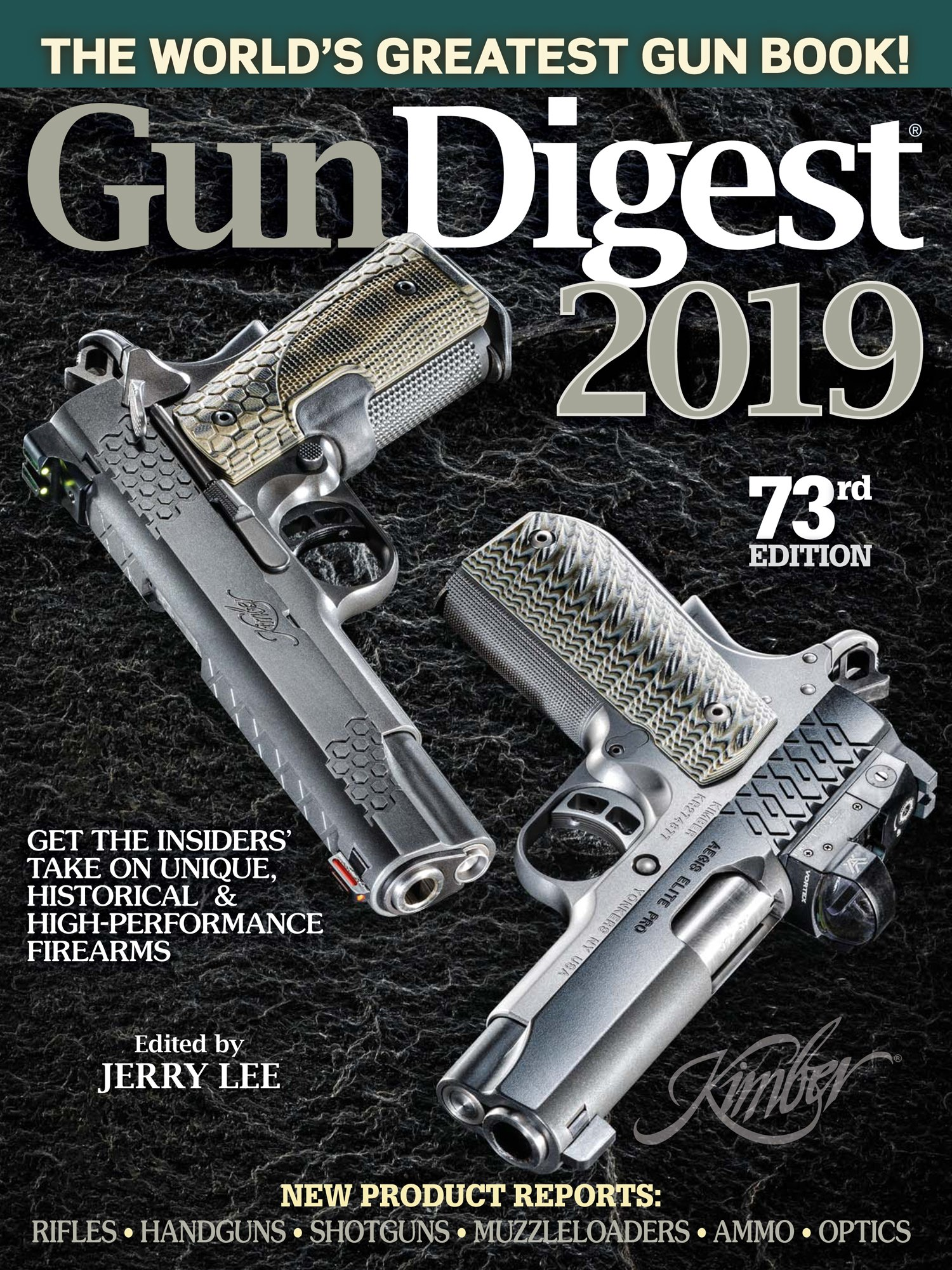 Gun Digest 2019, 73rd Edition: The World's Greatest Gun Book!