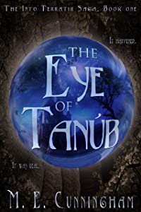 The Eye of Tanub (The Into Terratir Saga Book 1)