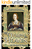 The Nymph From Heaven (The Tudor Chronicles Book 1)