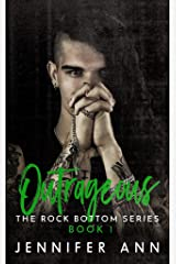 Outrageous (Rock Bottom #1) Kindle Edition