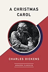 A Christmas Carol (AmazonClassics Edition) Kindle Edition