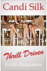 Thrill Driven: Erotic Escapades Kindle Edition