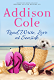 Read, Write, Love at Seaside (Sweet with Heat: Seaside Summers Book 1)