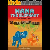 Nana the Elephant: The Great Antelope Rescue