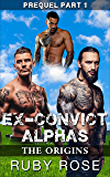 Ex-Convict Alphas - The Origins: Prequel-Part 1