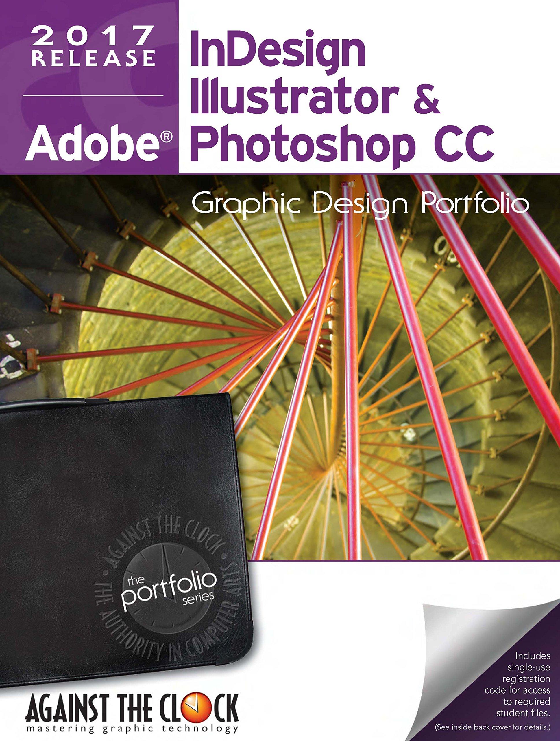 Graphic Design Portfolio CC 2017: InDesign, Illustrator and