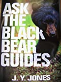 Ask The Black Bear Guides (Ask the Guides)