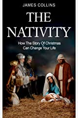 The Nativity: How The Story Of Christmas Can Change Your Life Paperback