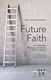 Future Faith: Ten Challenges Reshaping Christianity in the 21st Century (Word & World)