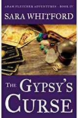 The Gypsy's Curse (Adam Fletcher Adventure Series Book 4) Kindle Edition