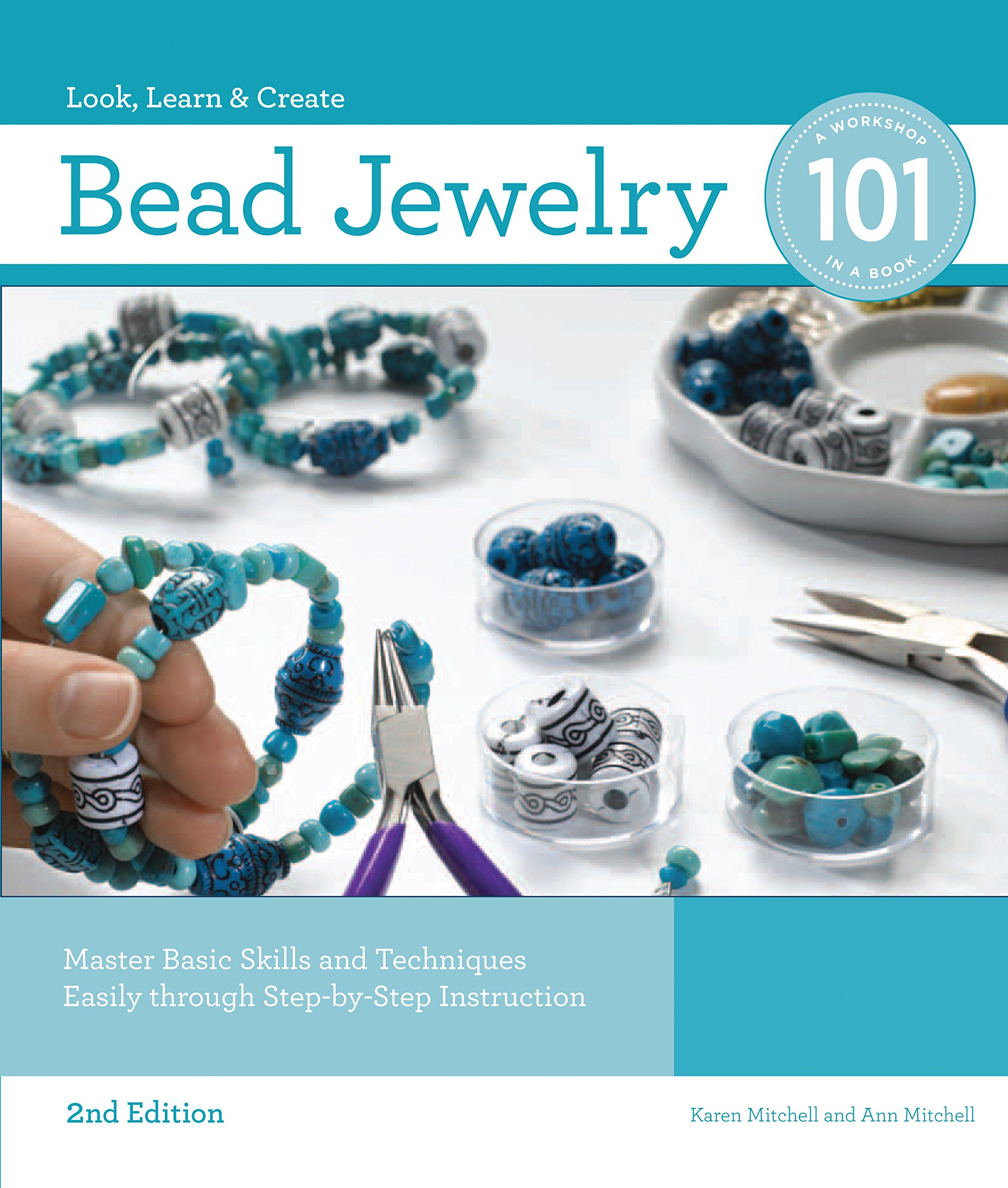 Bead Jewelry 101, 2nd Edition: Master Basic Skills and Techniques Easily through Step-by-Step Instruction by Brand: Creative Publishing international