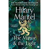 The Mirror And The Light: The Sunday Times Bestseller from the two-time winner of the Booker Prize