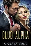 Club Alpha: Dark Psychological Romantic Suspense