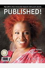 PUBLISHED!  Magazine - Lisa Nichols and Top Authors Share Success Secrets Kindle Edition