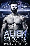 Alien Selection: A SciFi Alien Romance (Alien Invasion Book 0)