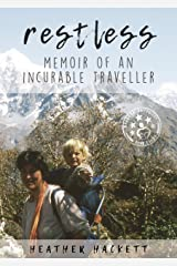 RESTLESS: MEMOIR OF AN INCURABLE TRAVELLER Kindle Edition