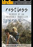RESTLESS: MEMOIR OF AN INCURABLE TRAVELLER