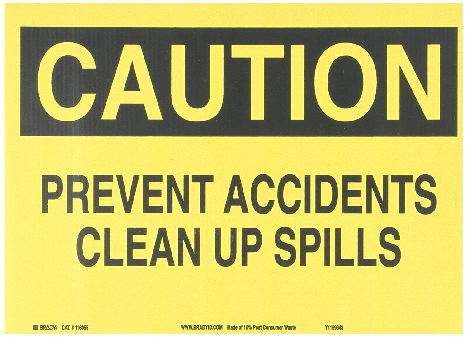Legend Caution Prevent Accidents Clean Up Spills Brady 116219 14 Width x 10 Height B-563 Plastic Black On Yellow Color Sustainable Safety Sign