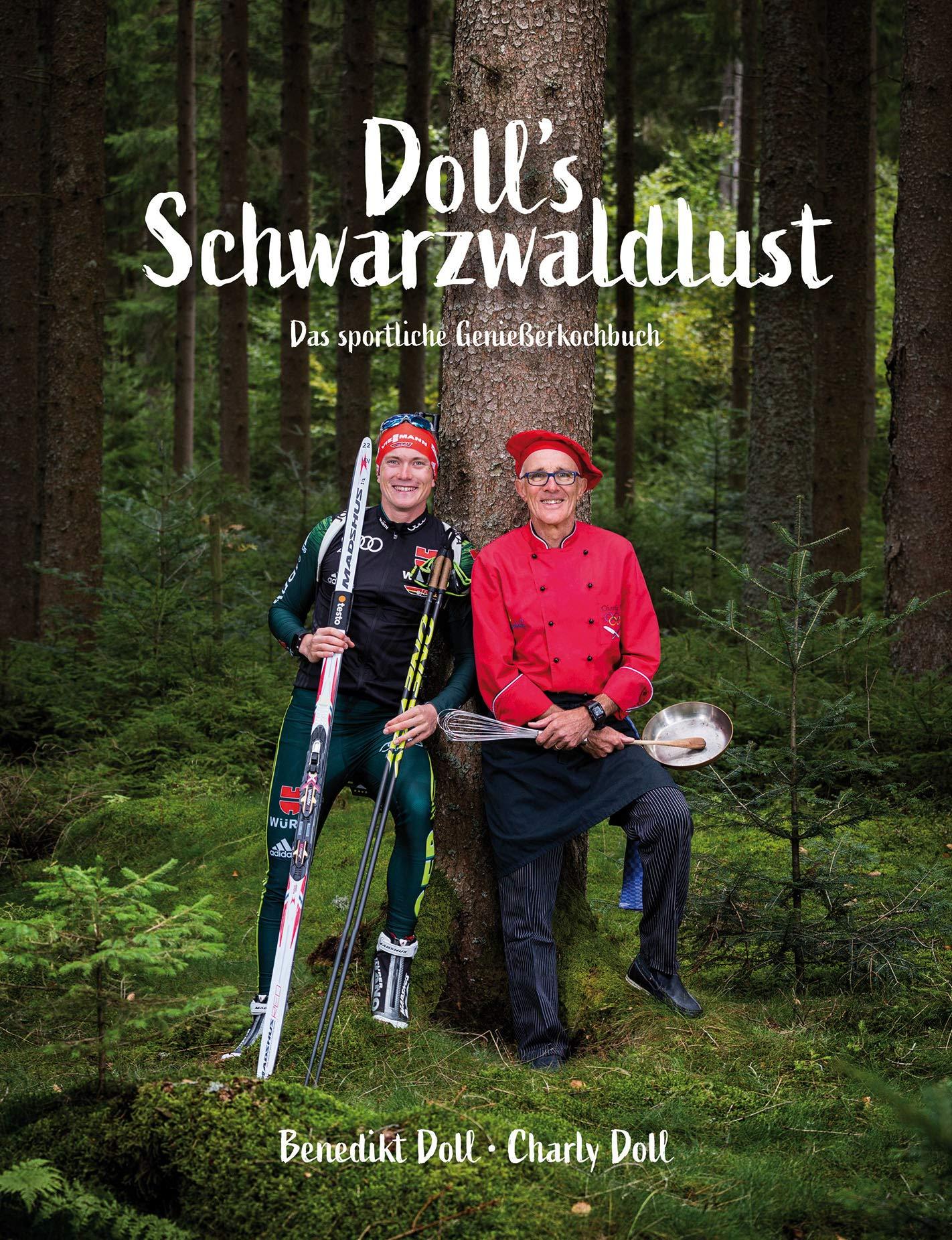 Doll S Schwarzwaldlust Das Sportliche Geniesserkochbuch Amazon Fr Benedikt Doll Charly Doll Livres Anglais Et Etrangers