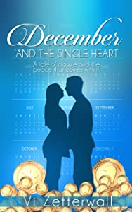 December and the Single Heart: A tale of closure and the peace that comes with it